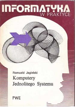 Informatyka w praktyce komputery jednolitego systemu