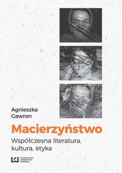 Macierzyństwo Współczesna literatura kultura etyka