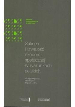 Sukces i trwałość ekonomii społecznej w warunkach polskich