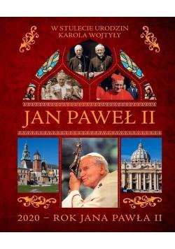 Jan Paweł II W stulecie urodzin Karola Wojtyły