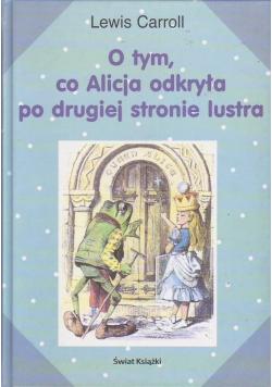 O tym co Alicja odkryła po drugiej stronie lustra