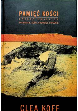 Pamięć kości Pośród umarłych w Ruandzie Bośni Chorwacji i Kosowie