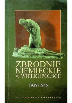 Zbrodnie niemieckie w Wielkopolsce 1939  1945