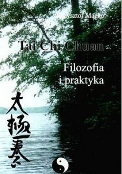 Tai Chi Chuan Filozofia i praktyka + autograf Maćko