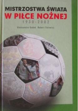Mistrzostwa Świata w Piłce Nożnej 1930 2002