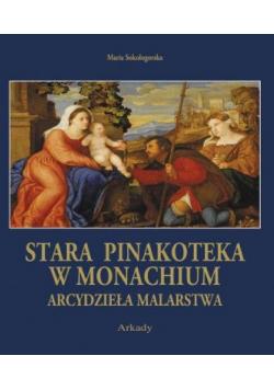 Arcydzieła Malarstwa Stara Pinakoteka w Monachium NOWA