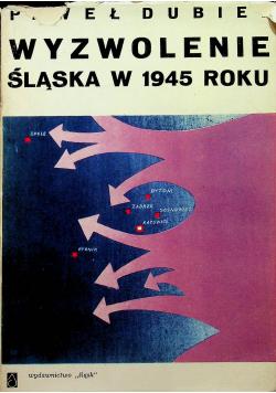 Wyzwolenie Śląska w 1945 roku
