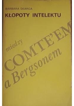Kłopoty intelektu między Comte'em a Bergsonem