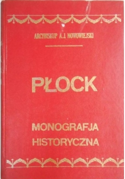 Płock Monografia historyczna Reprint z 1930 r