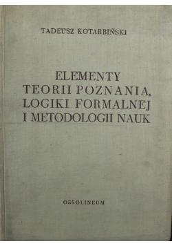 Elementy teorii poznania logiki formalnej i metodologii nauk