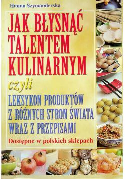 Jak błysnąć talentem kulinarnym