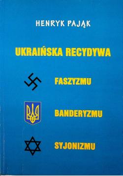 Ukrainska recydywa faszyzmu banderyzmu syjonizmu