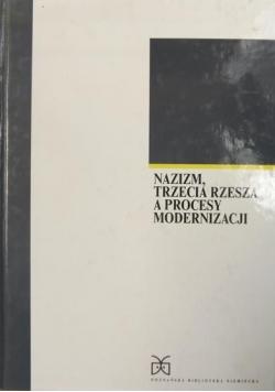 Nazizm Trzecia Rzesza a procesy Modernizacji