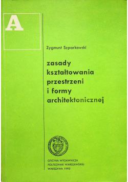 Zasady kształtowania przestrzeni i formy architektonicznej