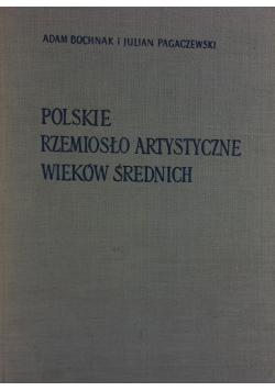 Polskie rzemiosło artystyczne wieków średnich