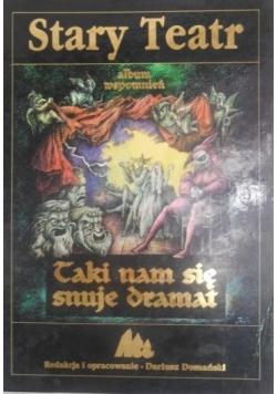 Stary Teatr  album wspomnień   Taki nam się snuje dramat
