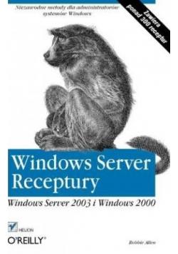 Windows Server Receptury Windows Server 2003 i Windows 2000