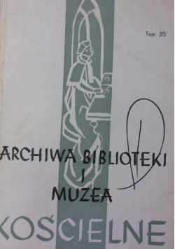 Archiwa biblioteki i muzea kościelne Tom 35