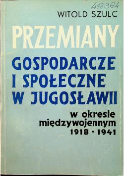 Przemiany gospodarcze i społeczne w Jugosławii w okresie międzywojennym 1918 - 1941
