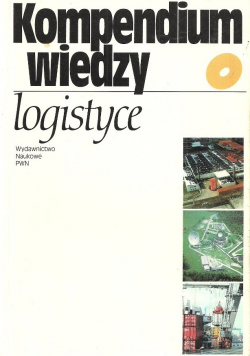 Kompendium wiedzy o logistyce