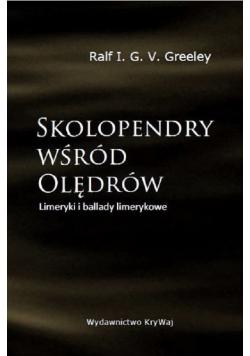 Skolopendry wśród Olędrów Limeryki i ballady limerykowe