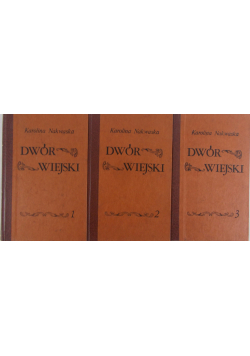 Dwór wiejski Tom od 1 do 3 reprint z 1857 r.