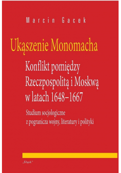 Ukąszenie Monomacha. Konflikt pomiędzy...