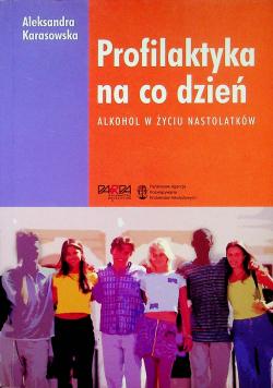 Profilaktyka na co dzień alkohol w życiu nastolatków