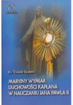 Maryjny wymiar duchowości kapłana w nauczaniu Jana Pawła II