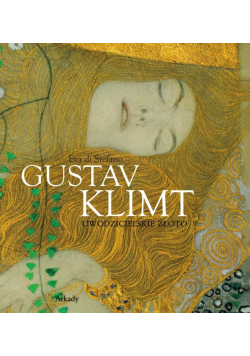 Gustav Klimt. Uwodzicielskie złoto