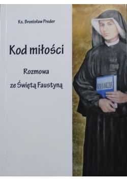 Kod miłości rozmowa ze Świętą Faustyną