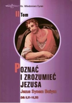 Poznać i zrozumieć Jezusa Tom II