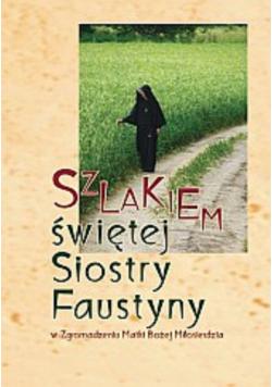 Szlakiem świętej siostry Faustyny