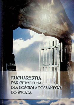 Eucharystia dla chrystusa dla kościoła posłanego do świata