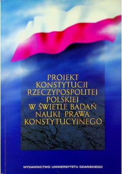 Projekt Konstytucji Rzeczypospolitej Polskiej w świetle badań nauki prawa konstytucyjnego