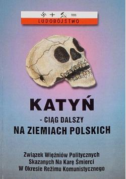 Katyń ciąg dalszy  na Ziemiach Polskich Dokumenty tom 2