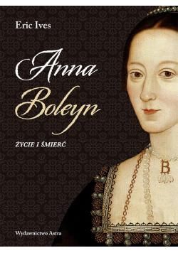 Anna Boleyn. Życie i śmierć w.2