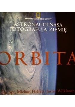 Orbita astronauci nasa fotografują ziemię