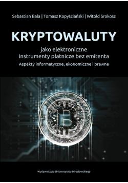 Kryptowaluty jako elektroniczne instrumenty płatnicze bez emitenta