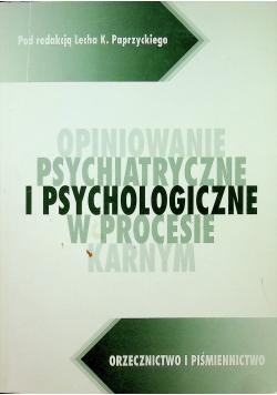 Opiniowanie psychiatryczne i psychologiczne w procesie karnym