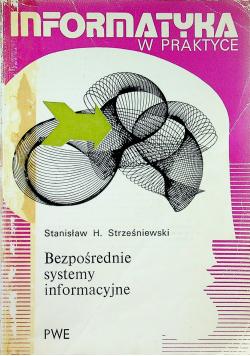 Informatyka w praktyce Bezpośrednie systemy informacyjne
