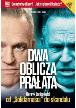 Dwa oblicza prałata Henryk Jankowski od Solidarności do skandalu