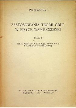 Zastosowania teorii grup  w fizyce współczesnej część I