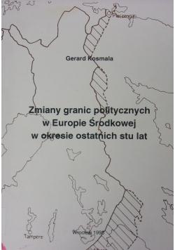 Zmiany granic politycznych w Europie Środkowej w okresie ostatnich stu lat plus dedykacja Kosmala