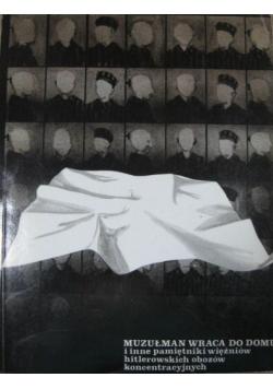 Muzułman wraca do domu i inne pamiętniki więźniów hitlerowskich obozów koncentracyjnych