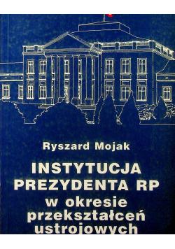 Instytucja Prezydenta RP w okresie przekształceń ustrojowych