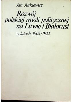 Rozwój polskiej myśli politycznej na Litwie i Białorusi 1905 1922