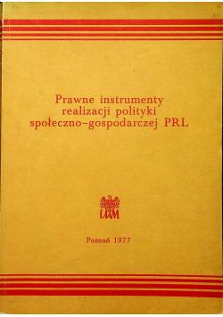 Prawne instrumenty realizacji polityki społeczno gospodarczej PRL