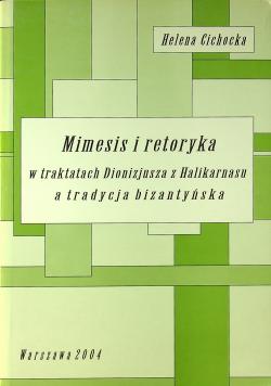 Mimesis i retoryka w traktatach Dionizjusza z Halikarnasu a tradycja bizantyjska