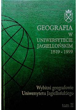 Wybitni geografowie Uniwersytetu Jagiellońskiego Tom II
